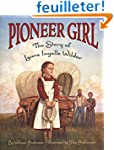 Pioneer Girl: The Story of Laura Inga...