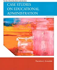 Case Studies on Educational Administration (6th Edition) (Allyn & Bacon Educational Leadership)
