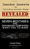 7 Mistakes the Insurance Companies Want You to Make: Insider Secrets to Accident Claims in California REVEALED!