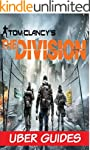 The Division: The Division Guide & Ga...