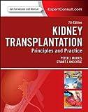 Kidney Transplantation - Principles and Practice: Expert Consult - Online and Print, 7e (Morris,Kidney Transplantation)
