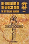 The Liberation of the African Mind: T...