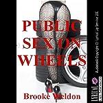 Public Sex on Wheels: A Rough Sex Erotica Story   Brooke Weldon