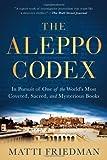 Aleppo Codex, The by Matti Friedman published by Algonquin (2013)
