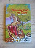 img - for Take An Owl Or Two - The Story Of Boz and Owly book / textbook / text book