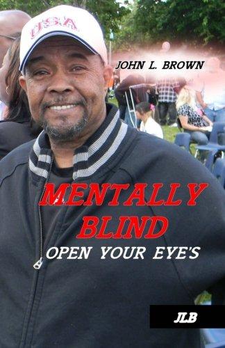 Mentally Blind: Open your eyes