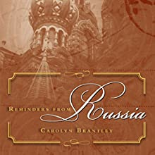 Reminders from Russia (       UNABRIDGED) by Carolyn Brantley Narrated by Rachael Sweeden