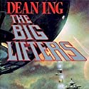 The Big Lifters Audiobook by Dean Ing Narrated by Gary Dikeos
