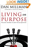 Living on Purpose: Straight Answers to Life's Tough Questions