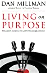 Living on Purpose: Straight Answers t...
