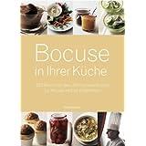 """Bocuse in ihrer K�che: 220 Gerichte des Jahrhundertkochs zu Hause selbst zubereitenvon """"Paul Bocuse"""""""