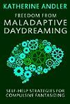 Freedom from Maladaptive Daydreaming:...