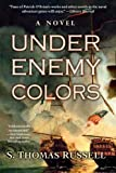 By S. Thomas Russell Under Enemy Colors (Reprint)