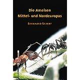 """Die Ameisen Mittel- und Nordeuropasvon """"Bernhard Seifert"""""""