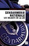 echange, troc Richard Lizurey - Gendarmerie nationale : Les soldats de la loi
