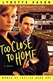 Too Close to Home (Women of Justice Series #1)