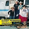 Konny Reimann erzählt Hörbuch von Konny Reimann Gesprochen von: Konny Reimann
