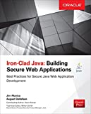 Iron-Clad Java: Building Secure Web Applications