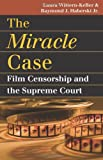 "Laura Wittern-Keller, ""The Miracle Case: Film Censorship and the Supreme Court"" (University of Kansas Press, 2008)"