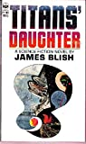 Titan's Daughter (0380569299) by Blish, James