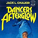 Dancers in the Afterglow Audiobook by Jack L. Chalker Narrated by Al Dano