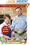 Living Well Without Salt: No Salt, Lo...