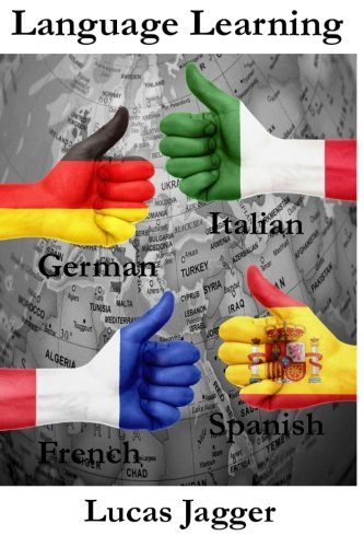 Language Learning: Learn any language - 4 manuscripts: Learn Spanish, Italian, French, German (Spanish French Italian compare prices)