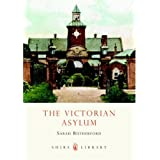 The Victorian Asylum (Shire Library)von &#34;Sarah Rutherford&#34;