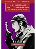 The Literary Detective: 100 Puzzles in Classic Fiction (Oxford World's Classics)