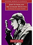 The Literary Detective: 100 Puzzles in Classic Fiction (Oxford World's Classics) (019210036X) by Sutherland, John