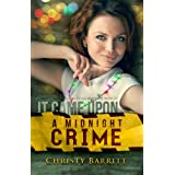 It Came Upon a Midnight Crime: Squeaky Clean Mysteries, Book 2.5 (a Christmas novella) ~ Christy Barritt