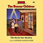 The Movie Star Mystery: The Boxcar Children Mysteries, Book 69   Gertrude Chandler Warner