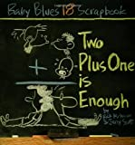 Two Plus One Is Enough: Baby Blues Scrapbook #18 (0740741403) by Scott, Jerry