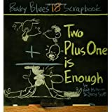 Two Plus One Is Enough: Baby Blues Scrapbook #18 ~ Rick Kirkman