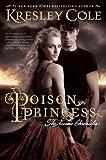 Poison Princess (Arcana Chronicles, The) (1442436654) by Cole, Kresley