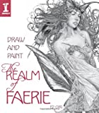 Draw & Paint the Realm of Faerie (1600613284) by Org, Ed