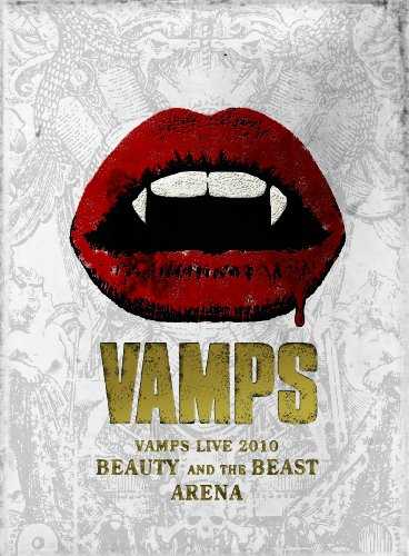 VAMPS LIVE 2010 BEAUTY AND THE BEAST ARENA [DVD]