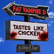 Tastes like Chicken: Fat Vampire, Book 2 | Johnny B. Truant