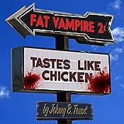 Tastes like Chicken: Fat Vampire, Book 2 | Johnny B. Truant