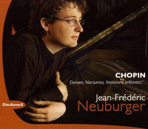 Chopin: Danses, Nocturnes, Variations brillantes/Jean-Frederic Neuburger (2CD)(オーヴェル・シュル・オワーズ音楽祭2005年ライヴ)