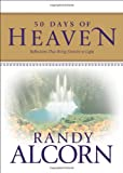 50 Days of Heaven: Reflections That Bring Eternity to Light (1414309767) by Alcorn, Randy
