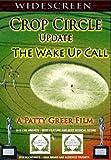 Crop Circle Update: The Wake Up Call - Winner of 4 Awards