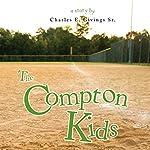The Compton Kids | Charles E. Givings Sr.