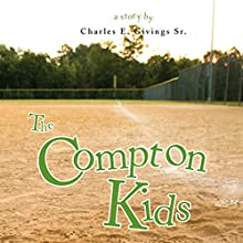 The Compton Kids (       UNABRIDGED) by Charles E. Givings Sr. Narrated by Mike Chrisman