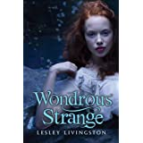 Wondrous Strangeby Lesley Livingston