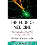 The Edge of Medicine: The Technology That Will Change Our Livesby William Hanson