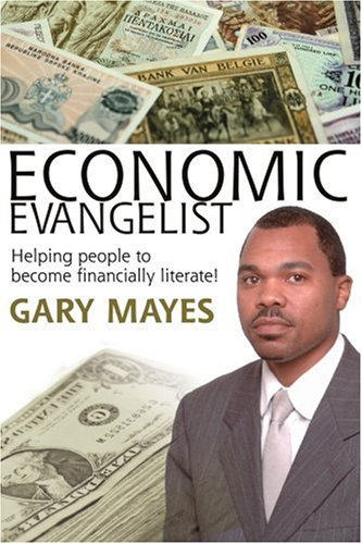 Economic Evangelist: Helping People To Become Financially Literate!