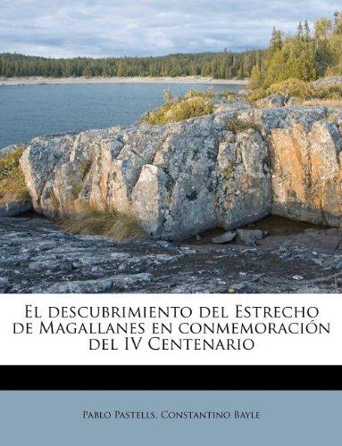 El descubrimiento del Estrecho de Magallanes en conmemoración del IV Centenario