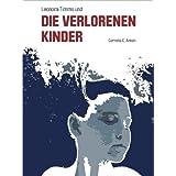 """Leonora Timms und die verlorenen Kindervon """"Cornelia C. Anken"""""""