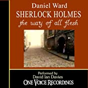 Sherlock Holmes: The Way of All Flesh | [Daniel Ward]